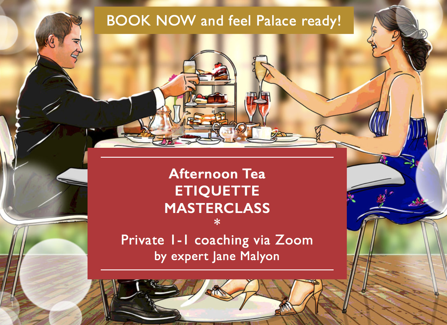 Afternoon Tea etiquette masterclass via Zoom by Jane Malyon - book now